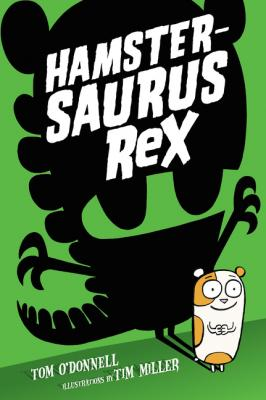 Hamster-Saurus Rex by Tom O'Donnell