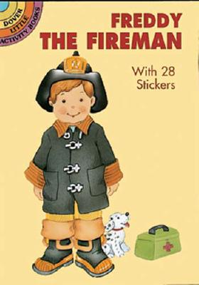 Freddy the Fireman: With 28 Stickers [With 28] (Dover Little Activity Books) Cover Image