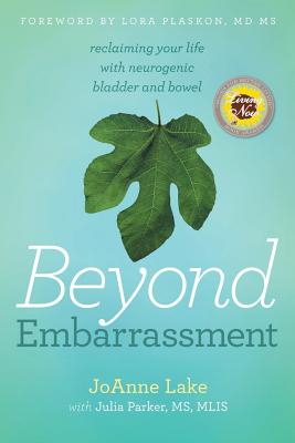 Beyond Embarrassment: reclaiming your life with neurogenic bladder and bowel Cover Image