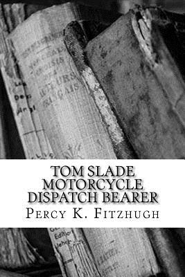 Tom Slade Motorcycle Dispatch Bearer Cover Image