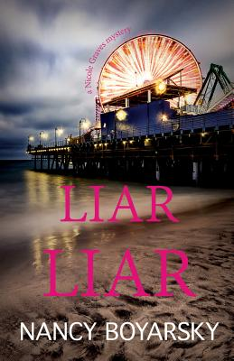 Liar Liar: A Nicole Graves Mystery (Nicole Graves Mysteries) Cover Image