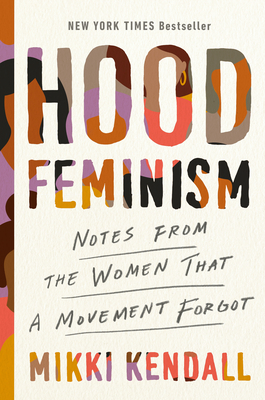 Hood Feminism: Notes from the Women That a Movement Forgot Cover Image