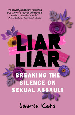Liar Liar: Breaking the Silence on Sexual Assault Cover Image
