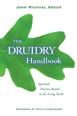 The Druidry Handbook: Spiritual Practice Rooted in the Living Earth Cover Image