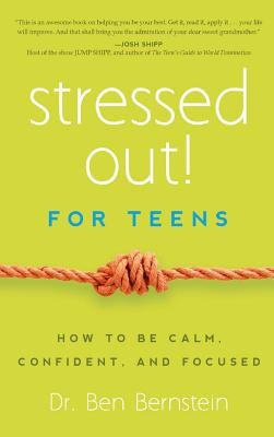 Stressed Out! for Teens: How to Be Calm, Confident & Focused Cover Image