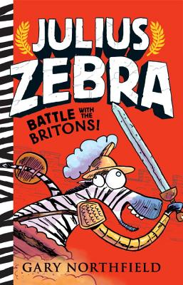 Julius Zebra: Battles with the Britons by Gary Northfield