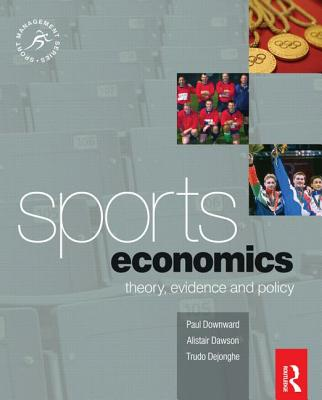 Sports Economics: Theory, Evidence and Policy (Sport Management) Cover Image