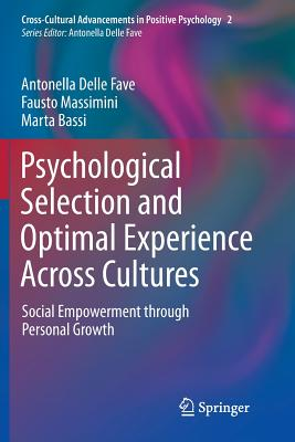 Psychological Selection and Optimal Experience Across Cultures: Social Empowerment Through Personal Growth (Cross-Cultural Advancements in Positive Psychology #2) Cover Image