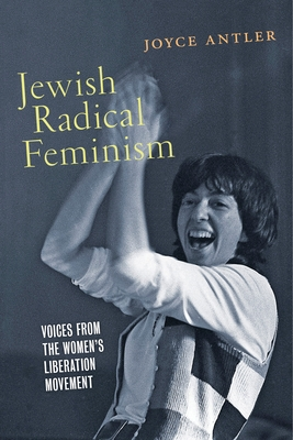 Jewish Radical Feminism: Voices from the Women's Liberation Movement Cover Image