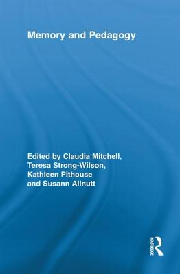 Memory and Pedagogy (Routledge Research in Education) Cover Image
