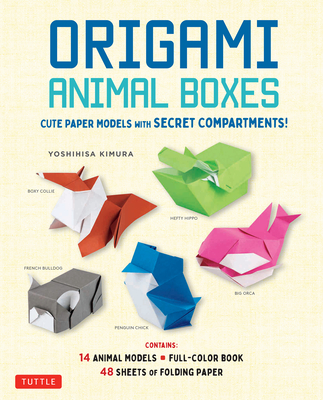 Origami Animal Boxes Kit: Cute Paper Models with Secret Compartments! (14 Animal Origami Models + 48 Folding Sheets) Cover Image