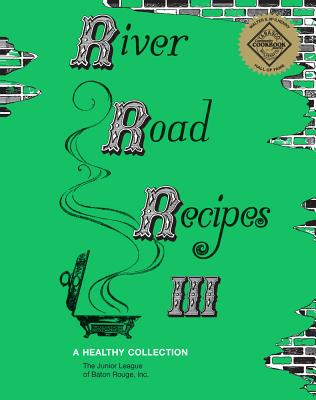 River Road Recipes III: A Healthy Collection Cover Image