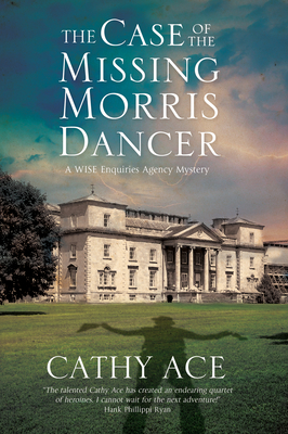 The Case of the Missing Morris Dancer: A Cozy Mystery Set in Wales (Wise Enquiries Agency Mystery #2) Cover Image