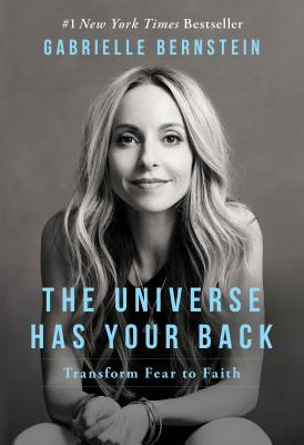 The Universe Has Your Back: Transform Fear to Faith Cover Image