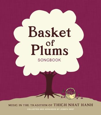 Basket of Plums Songbook: Music in the Tradition of Thich Nhat Hanh Cover Image