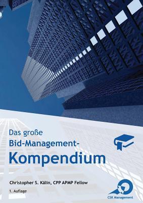 Das große Bid-Management-Kompendium: Das Standardwerk für Bid- und Proposal-Manager Cover Image