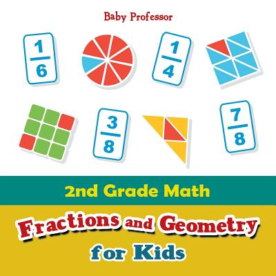 2nd Grade Math: Fractions And Geometry For Kids (Paperback) Still North  Books & Bar