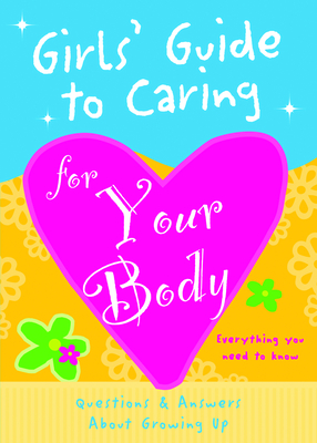 Girls' Guide to Caring for Your Body Cover Image