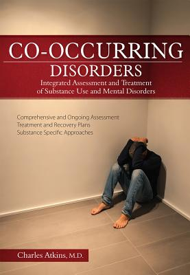 Co-Occurring Disorders: Integrated Assessment and Treatment of Substance Use and Mental Disorders Cover Image