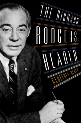 Cover for The Richard Rodgers Reader (Readers on American Musicians)