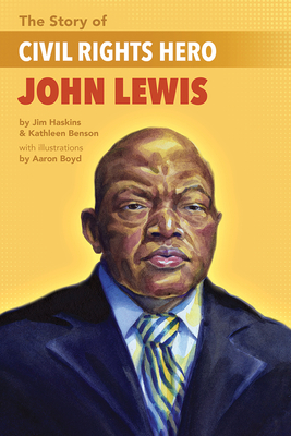 The Story of Civil Rights Hero John Lewis the Story of Civil Rights Hero John Lewis Cover Image