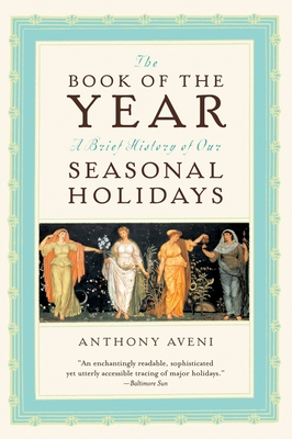 The Book of the Year: A Brief History of Our Seasonal Holidays Cover Image