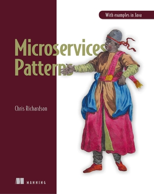 Microservices Patterns: With examples in Java Cover Image