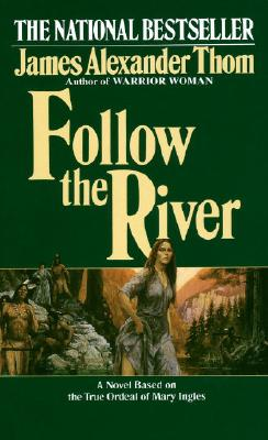 Follow the River: A Novel Cover Image