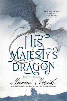 His Majesty's Dragon: Book One of the Temeraire Cover Image