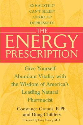 The Energy Prescription: Give Yourself Abundant Vitality with the Wisdom of America's Leading Natural Pharmacist Cover Image