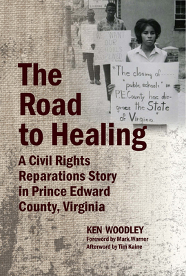 The Road to Healing: A Civil Rights Reparations Story in Prince Edward County, Virginia Cover Image