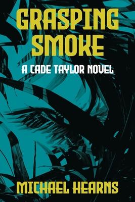 Grasping Smoke: A Cade Taylor Novel Cover Image