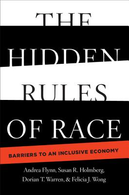 The Hidden Rules of Race: Barriers to an Inclusive Economy (Cambridge Studies in Stratification Economics: Economics and) Cover Image