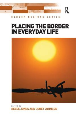 Placing the Border in Everyday Life (Border Regions) Cover Image