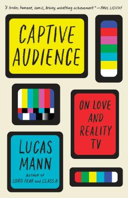 Captive Audience: On Love and Reality TV Cover Image