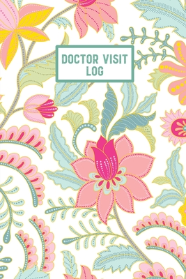 Doctor Visit Log: Medical Health Care, Record Log, Personal Appointment Tracker, Track History & Details Book, Planner, Journal, Gift Cover Image