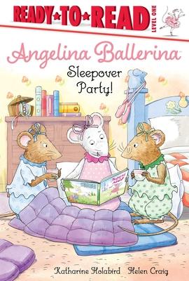 Sleepover Party!: Ready-to-Read Level 1 (Angelina Ballerina) Cover Image