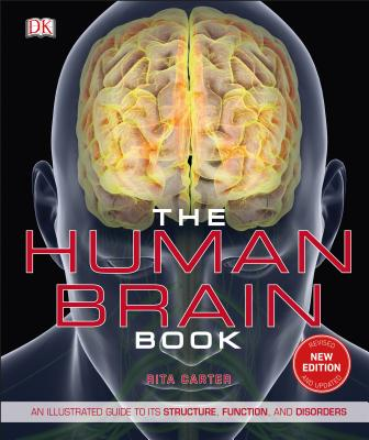 The Human Brain Book: An Illustrated Guide to its Structure, Function, and Disorders Cover Image