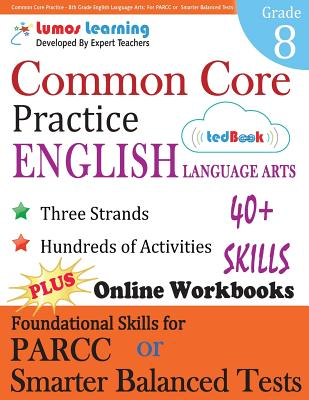 Common Core Practice - 8th Grade English Language Arts: Workbooks to Prepare for the Parcc or Smarter Balanced Test Cover Image