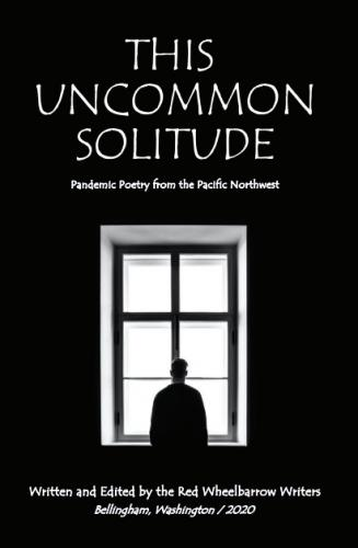 This Uncommon Solitude: Pandemic Poetry from the Pacific Northwest Cover Image