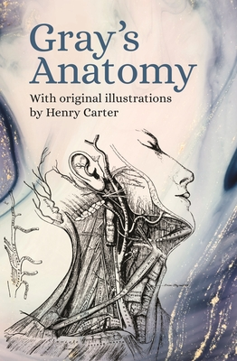 Gray's Anatomy: With Original Illustrations by Henry Carter Cover Image