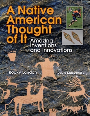 Native American Thought of It: Amazing Inventions and Innovations (We Thought of It) Cover Image