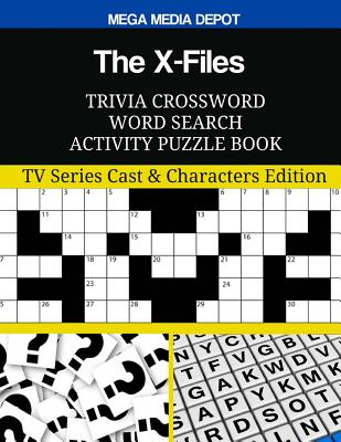 The X-Files Trivia Crossword Word Search Activity Puzzle Book: TV Series Cast & Characters Edition Cover Image