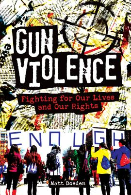 Gun Violence: Fighting for Our Lives and Our Rights Cover Image