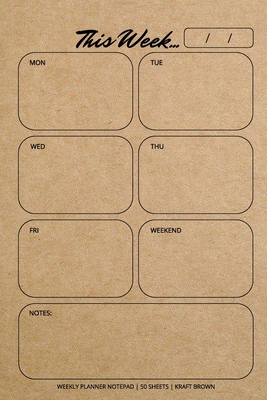 Weekly Planner Notepad: Kraft Brown, Daily Planning Pad for Organizing, Tasks, Goals, Schedule Cover Image