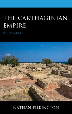 The Carthaginian Empire: 550-202 Bce Cover Image