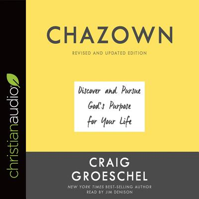 Chazown, Revised and Updated Edition: Discover and Pursue God's Purpose for Your Life Cover Image