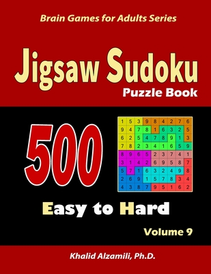 Jigsaw Sudoku Puzzle Book: 500 Easy to Hard: : Keep Your Brain Young Cover Image