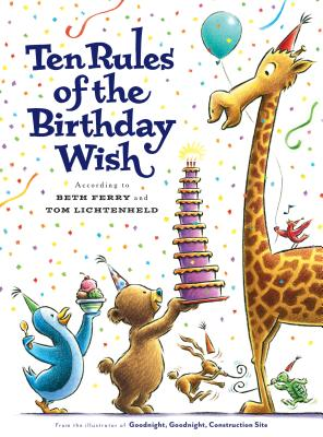 Ten Rules of the Birthday Wish by Beth Ferry and Tom Lightenheld