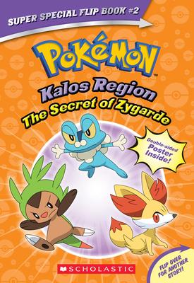 The Secret of Zygarde / A Legendary Truth (Pokémon Super Special Flip Book: Kalos Region / Unova Region) Cover Image